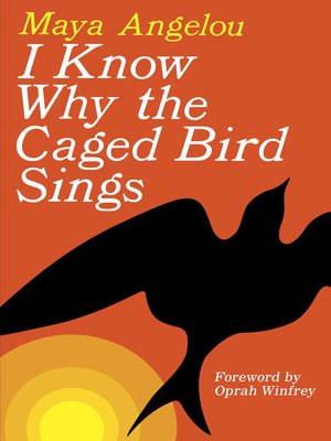 cover image of I Know Why the Caged Bird Sings